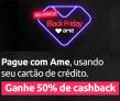 Seleção de produtos com 50% de cashback pagando com Ame Digital na Americanas