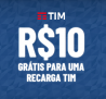Recarga de R$ 10,00 TIM Grátis